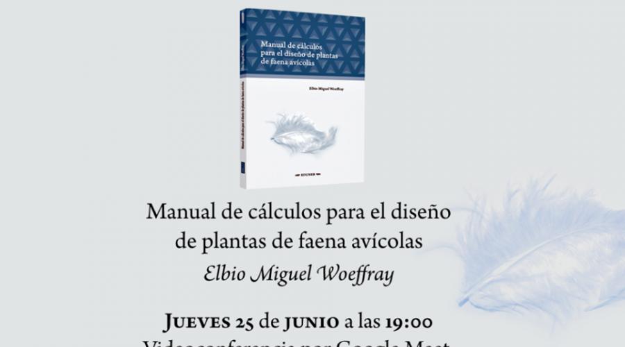"""Presentación del libro """"Manual de cálculos para el diseño de plantas de faena avícolas"""" de Elbio Miguel Woeffray"""